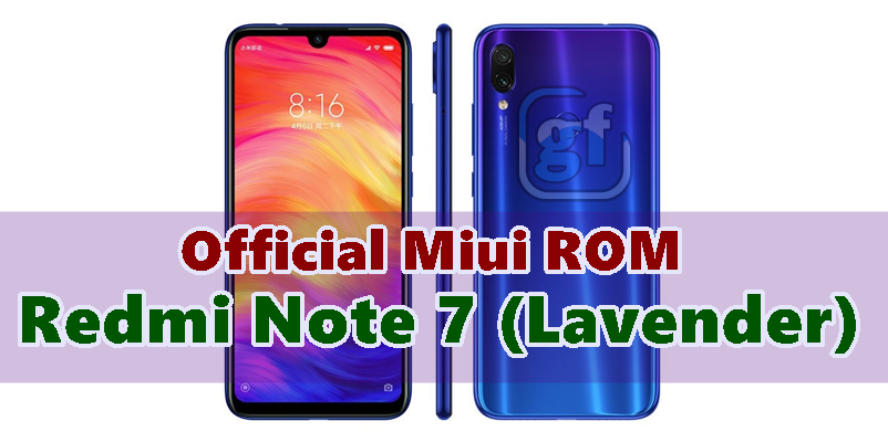 Official Stock MIUI ROM Redmi Note 7 (lavender) All Version