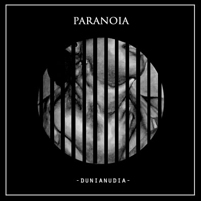 dunianudia paranoia