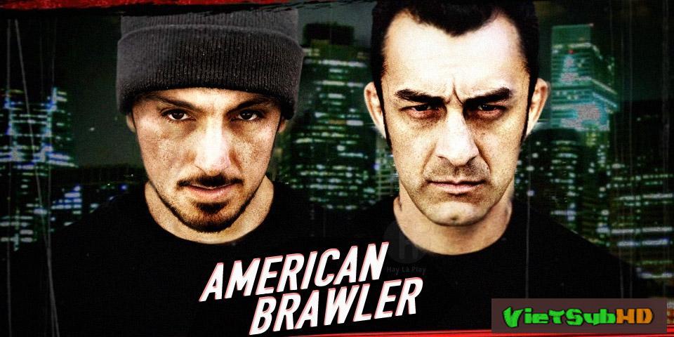 Phim Võ Đài Ngầm VietSub HD | American Brawler aka Barrio Brawler 2013