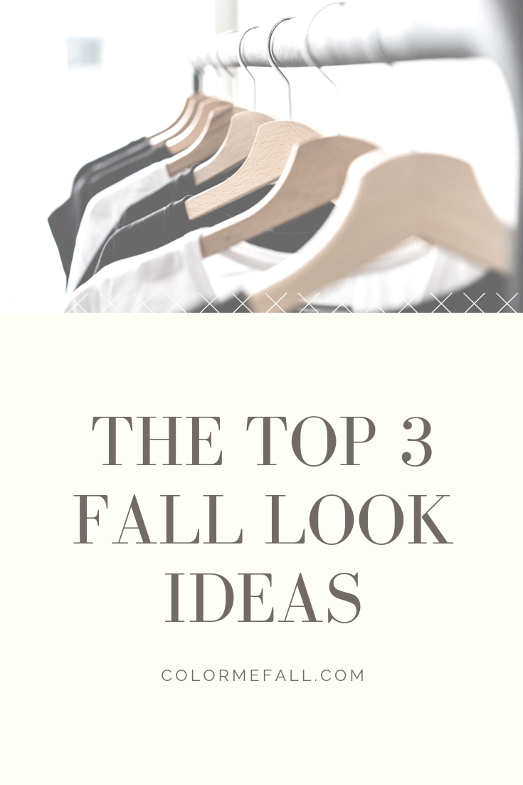 The Top 3 Fall Look Ideas
