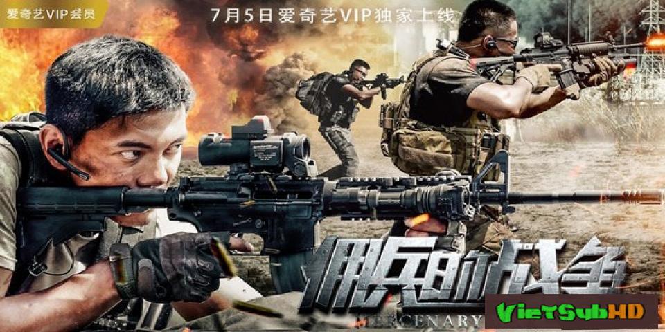 Phim Lính đánh thuê VietSub HD | Mercenary War 2017