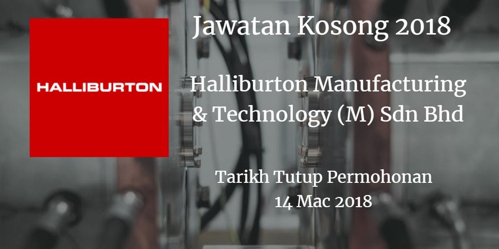 Jawatan Kosong Halliburton Manufacturing & Technology (M) Sdn Bhd 14 Mac 2018