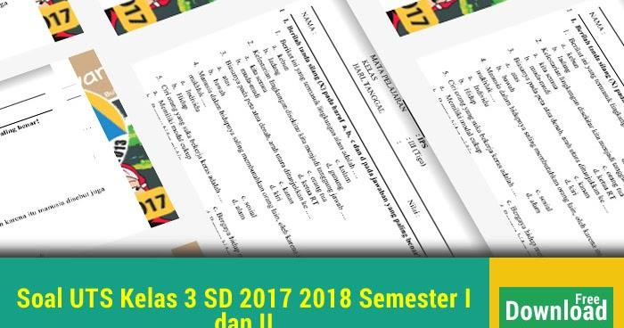 Soal Uts Kelas 3 Sd 2017 2018 Semester I Dan Ii Soal Uts Ujian Tengah Semester