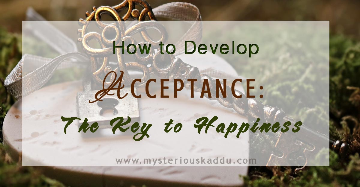 Acceptance Is The Key to Happiness