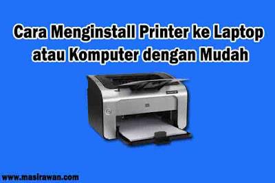 Cara Menginstall Printer ke Laptop atau Komputer dengan Mudah