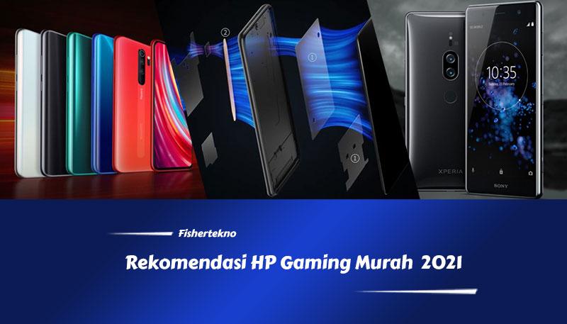 Rekomendasi HP Gaming 2021