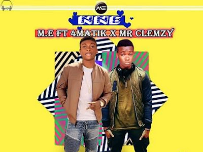 M.E FT 4MATIK × MR CLEMZY- NNE
