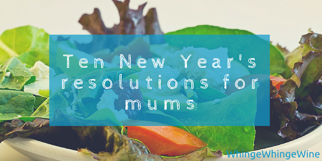 Ten acheivable new years resolutions for mums and no, dieting isn't one