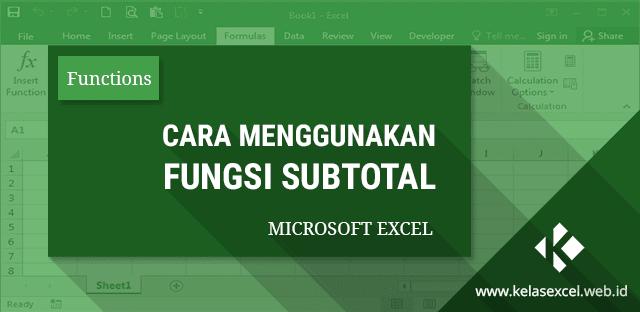 Fungsi SUBTOTAL Excel, Contoh dan Cara Menggunakan Rumus Subtotal di Excel