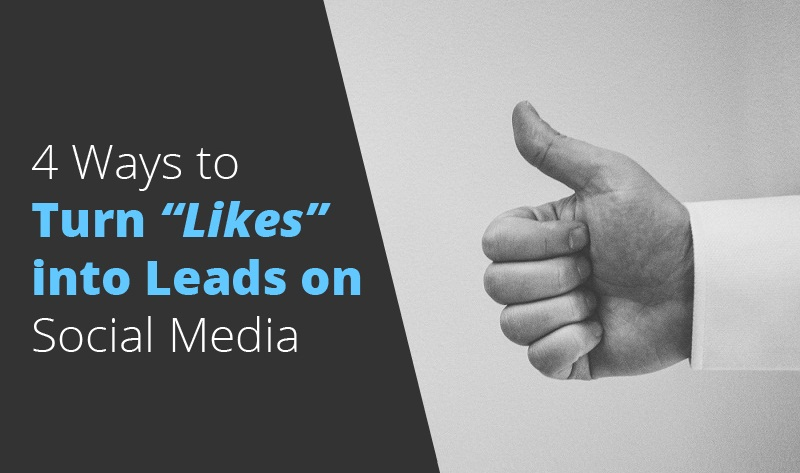 "4 Ways to Turn ""Likes"" into Leads on Social Media - infographic"