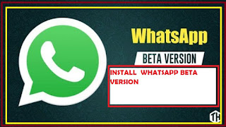 HOW TO DOWNLOAD AND INSTALL  WHATSAPP BETA VERSION