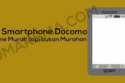 Review Smartphone DOCOMO Murah Tapi Bukan Murahan