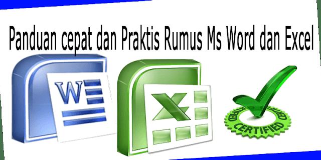 Belajar Cepat dan Praktis serta Rumus-Rumus Ms.Word. Ms Excel 2007,2010,2013 Untuk Guru