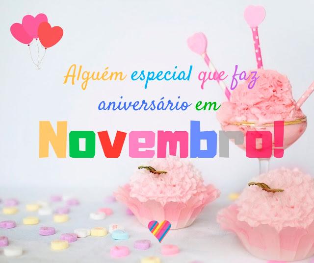 Alguém especial que faz aniversario em Novembro, Mensagens de Feliz Aniversario