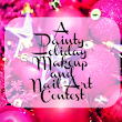 A Dainty Holiday Makeup and Nail art Contest !