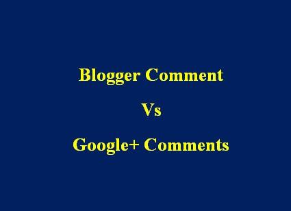 Blogger Comment vs Google+ Comments
