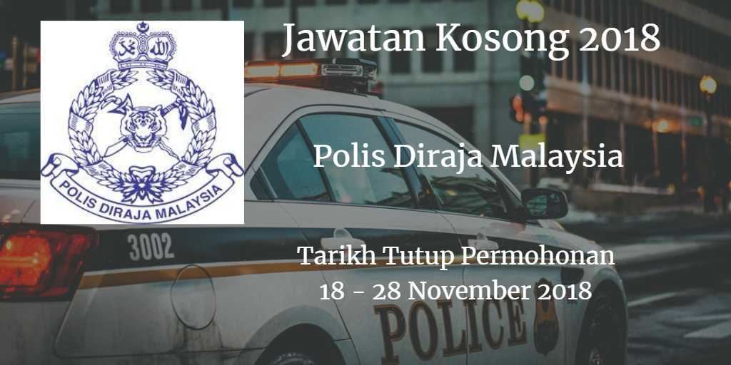 Jawatan Kosong PDRM 18 - 28 November 2018