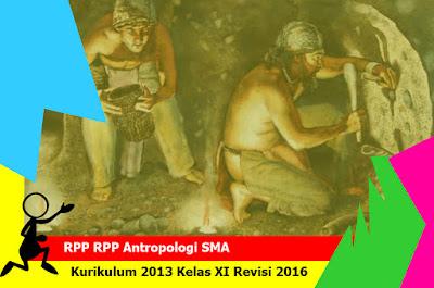 Download RPP RPP Antropologi SMA Kurikulum 2013 Kelas XI Revisi 2016