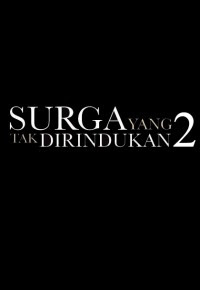 download film surga yang tak dirindukan 2 bluray full