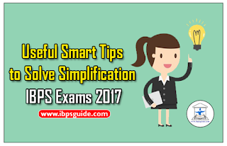 Useful Smart Tips to Solve Simplification - IBPS Exams 2017