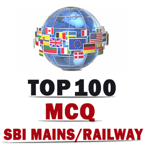 100 MCQ For SBI Mains & Railway Exams | General Awareness