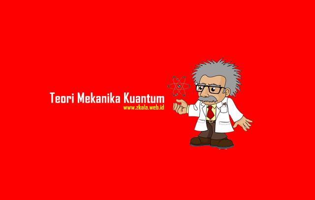 Mengenal Lebih Jauh Teori Mekanika Kuantum