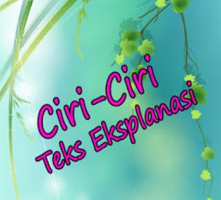 Ciri-Ciri Teks Eksplanasi Edisi Revisi Terbaru