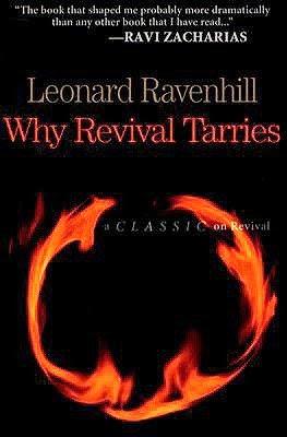 http://www.amazon.com/Why-Revival-Tarries-Leonard-Ravenhill/dp/0764229052
