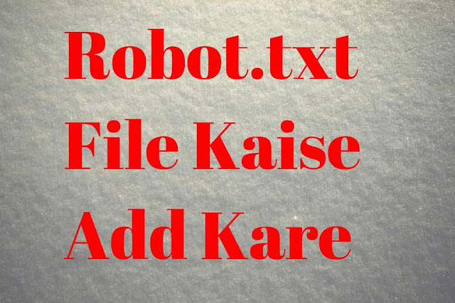 Blogger Me Robot.txt File Ko Kaise Add Kare Step By Step In Hindi