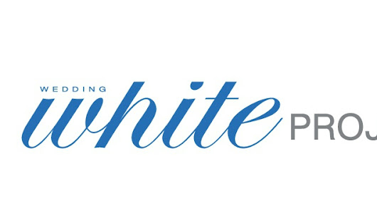 White Project by White Wedding Magazine: όλες οι πληροφορίες που πρέπει να ξέρετε