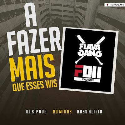 Dj Sipoda Feat. Nd Midas & Boss Alirio - A Fazer Mais Que Esses Wis