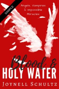 Blood & Holy Water by Joynell Schultz