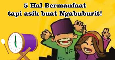 5 Hal Bermanfaat tapi asik buat Ngabuburit!