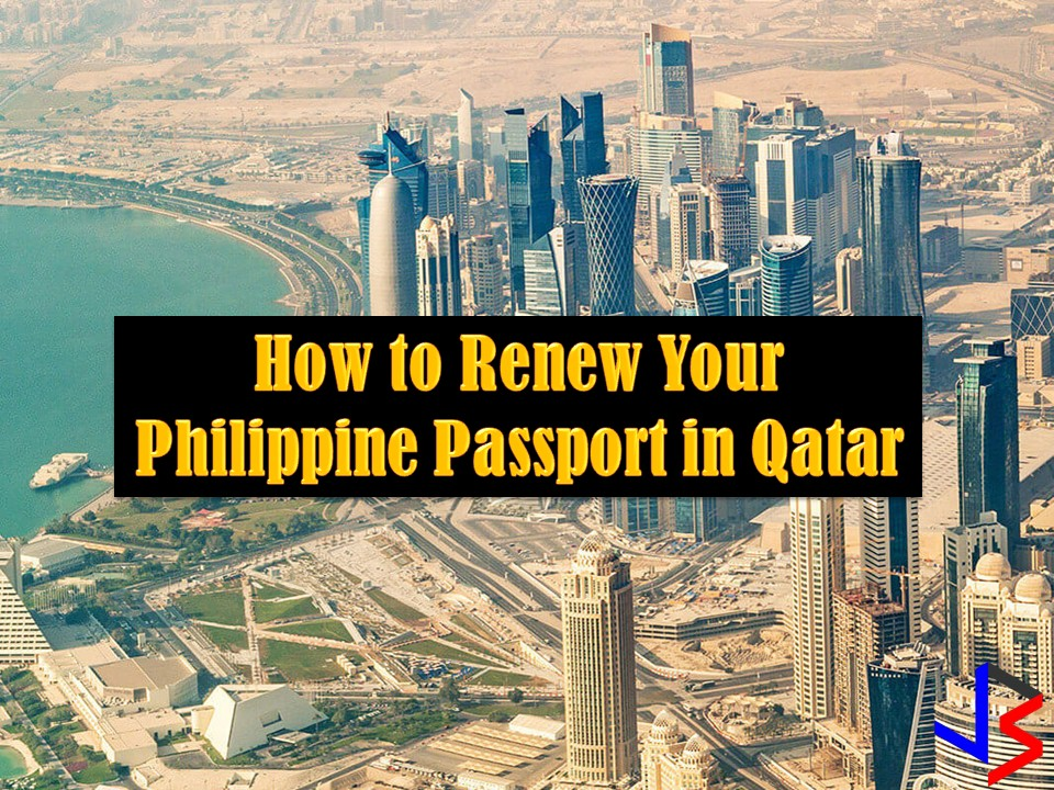 Qatar is number 2 in Top 10 OFWs Destination in 2016 giving around 12,000 jobs a year to Filipinos. Because of this, this tiny country is considered to be the second home of many OFWs, especially in the Middle East. In spite of Gulf crisis with Saudi Arabia, job opportunities in Qatar are still thriving for Filipinos who want to work abroad.  According to Rappler's report, Philippines is a 4th biggest group of foreign workers in Qatar.  For OFWs who are staying in this country for work, here is a simple guide on how to renew your Philippine Passport in Qatar.