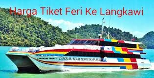Panduan Harga Tiket Feri ke Langkawi 2017