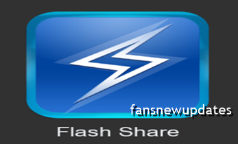 DOWNLOAD FLASH SHARE FOR ANDRIOD AND OTHER DEVICES