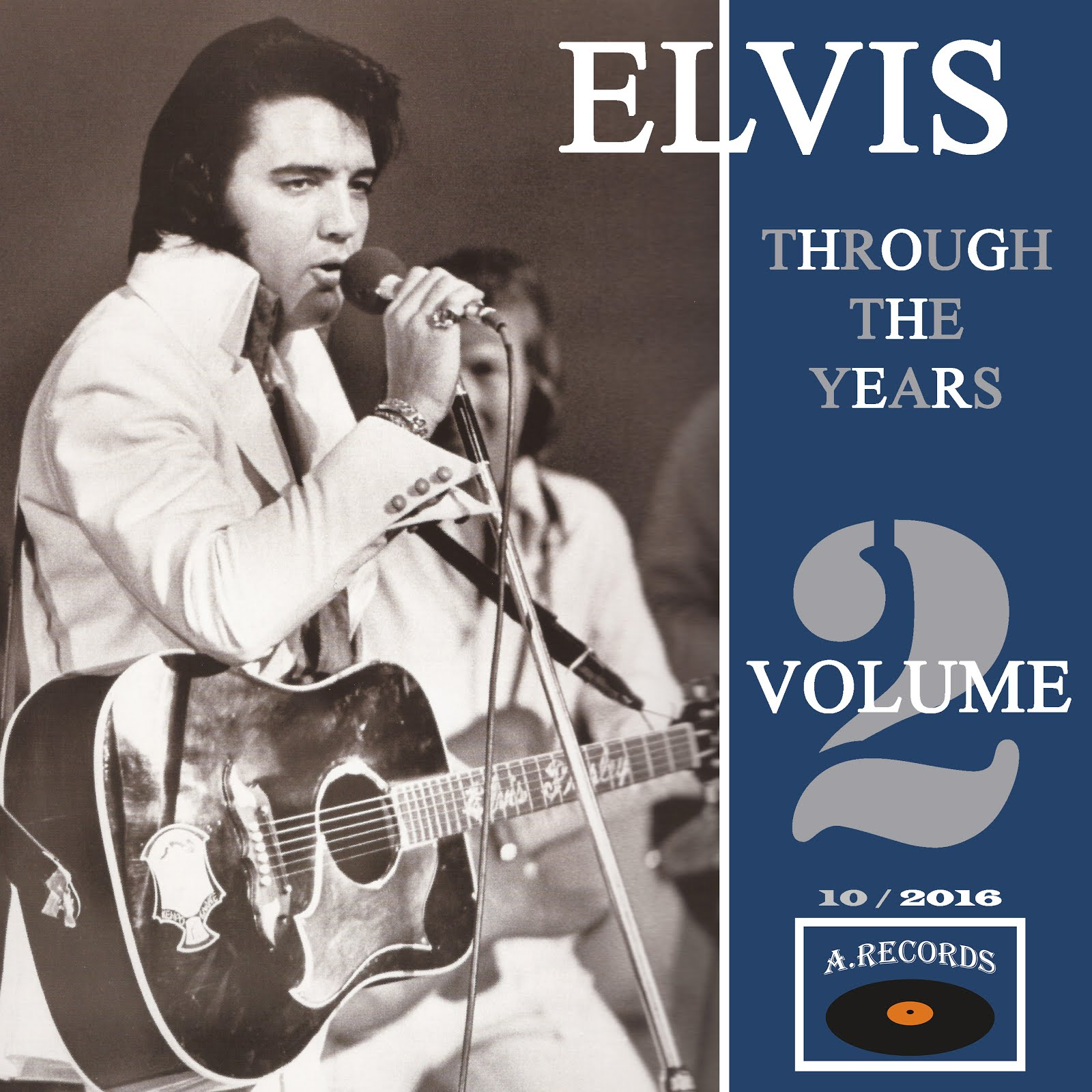 ELVIS THROUGH THE YEARS - VOLUME 2 (OCTOBER 2016)
