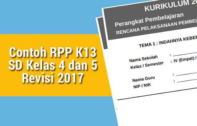 Contoh RPP K13 SD Kelas 4 dan 5 Revisi 2017