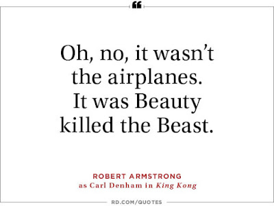 Greatest Movie Quotes OF All Time:oh, no, it wasn't it airplanes. it was beauty killed the beast.