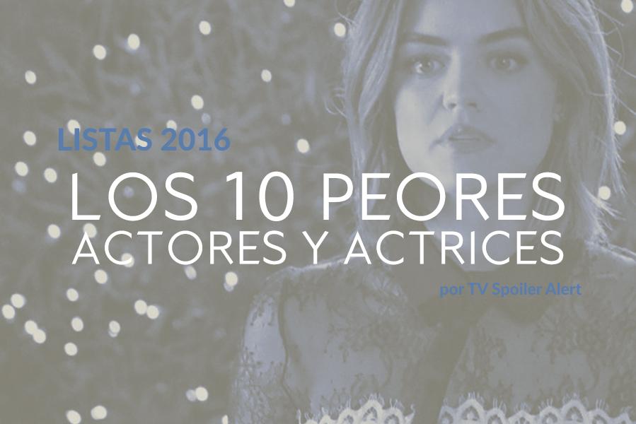 Los 10 peores actores y actrices de 2016