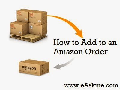 How to Add to an Amazon Order : eAskme