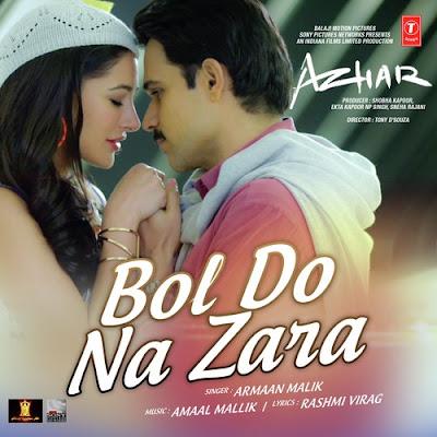Bol Do Na Zara - Azhar (2016)
