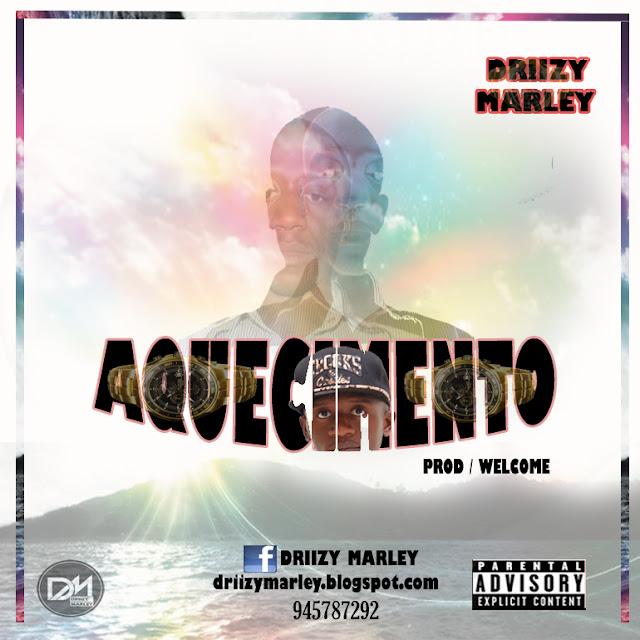 """Driizy Marley lança a musica """"Aquecimento"""" / ANGOLA"""