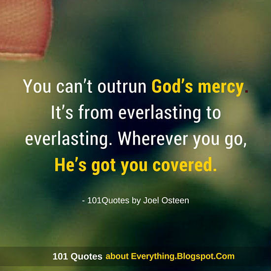 You Can't Outrun God's Mercy It's From Everlasting To Everlasting Stunning Gods Mercy Quotes