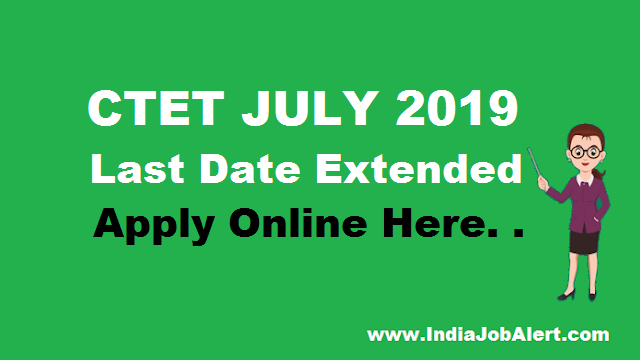 CTET JULY 2019 || Last Date Extended