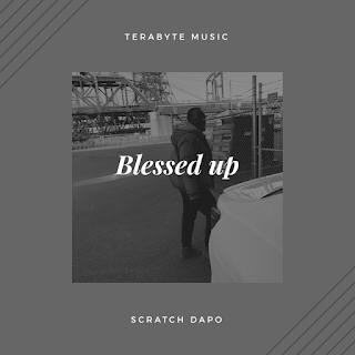 Music: Scratch Dapo - Blessed up @ScratchDapo
