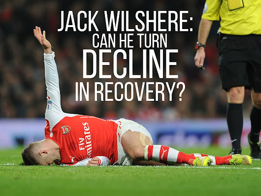Jack Wilshere: Can He Turn Decline into Recovery?