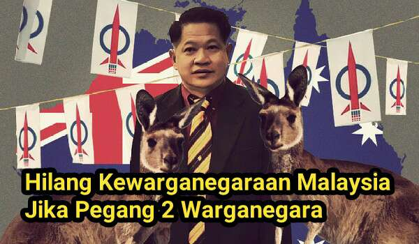 Hilang Kewarganegaraan Malaysia Jika Pegang 2 Warganegara