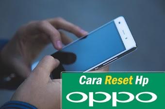 Cara Reset Hp Oppo Dengan Langkah Mudah dan di Jamin [Work]