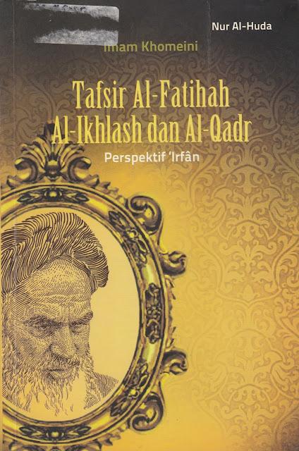 """Penyimpangan Syiah dalam Buku """"Tafsir Al-Fatihah, Al-Ikhlash, dan Al-Qadr: Perspektif Irfan"""""""